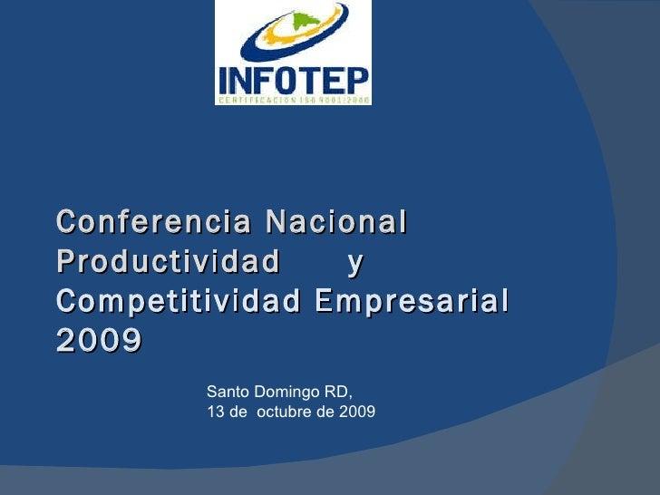 Conferencia Nacional Productividad  y Competitividad Empresarial 2009 Santo Domingo RD,  13 de  octubre de 2009