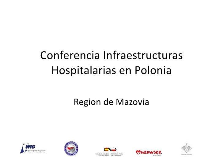 Conferencia Infraestructuras Hospitalarias en Polonia<br />Region de Mazovia<br />