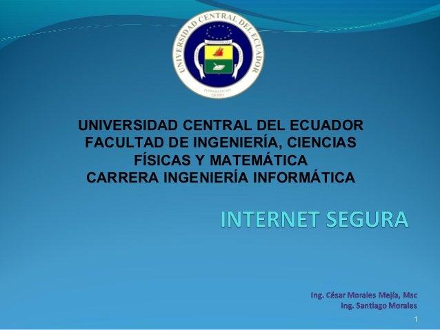1 UNIVERSIDAD CENTRAL DEL ECUADOR FACULTAD DE INGENIERÍA, CIENCIAS FÍSICAS Y MATEMÁTICA CARRERA INGENIERÍA INFORMÁTICA