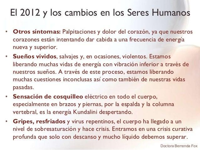 El 2012 y los cambios en los Seres Humanos• Otros síntomas: Palpitaciones y dolor del corazón, ya que nuestros  corazones ...