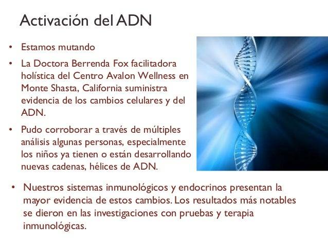 Activación del ADN• Estamos mutando• La Doctora Berrenda Fox facilitadora  holística del Centro Avalon Wellness en  Monte ...