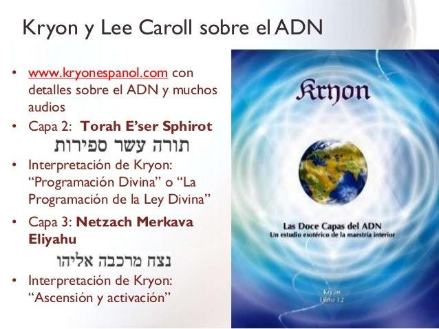 Kryon y Lee Caroll sobre el ADN• www.kryonespanol.com con  detalles sobre el ADN y muchos  audios• Capa 2: Torah E'ser Sph...