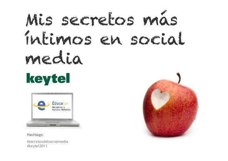 Hashtags:#secretosdelsocialmedia#keytel2011