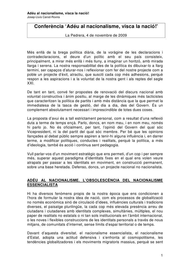 Adéu al nacionalisme, visca la nació! Josep-Lluís Carod-Rovira        Conferència 'Adéu al nacionalisme, visca la nació!' ...