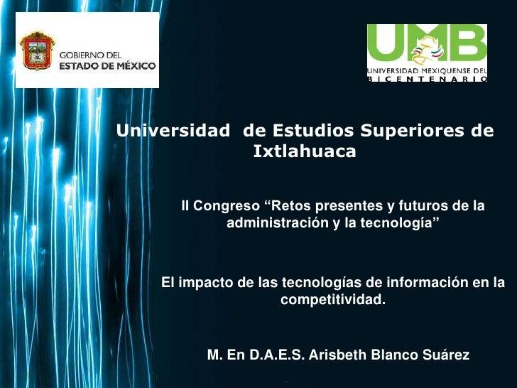 """Universidad de Estudios Superiores de             Ixtlahuaca      II Congreso """"Retos presentes y futuros de la            ..."""
