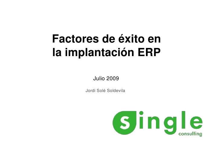Factores de éxito en la implantación ERP<br />Julio 2009<br />