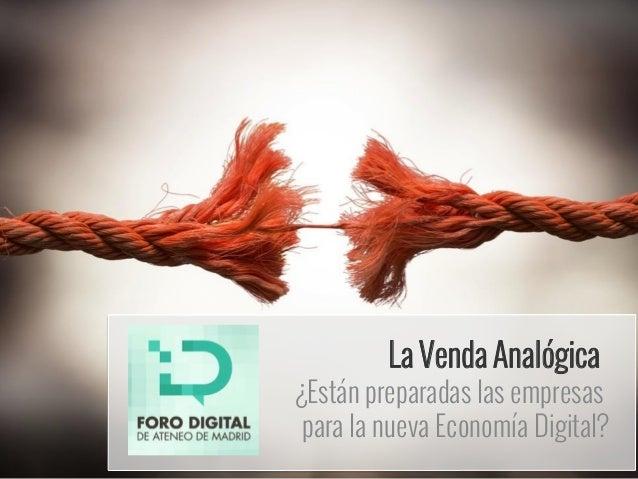 La Venda Analógica ¿Están preparadas las empresas para la nueva Economía Digital?