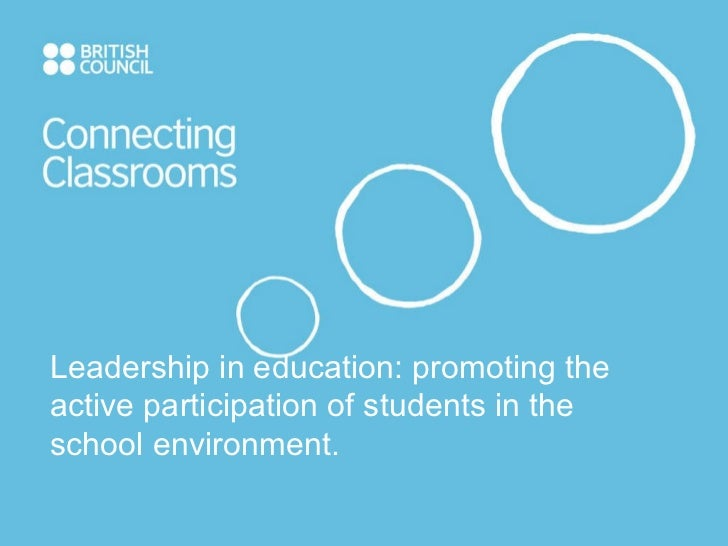Leadership in education: promoting the active participation of students in the school environment.