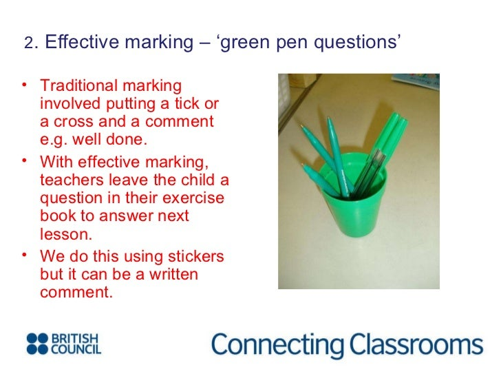 2 . Effective marking – 'green pen questions' <ul><li>Traditional marking involved putting a tick or a cross and a comment...