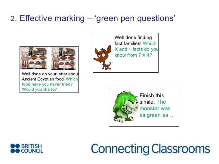 2 . Effective marking – 'green pen questions' Well done on your letter about Ancient Egyptian food!  Which food have you n...
