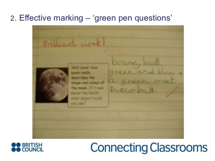 2 . Effective marking – 'green pen questions'