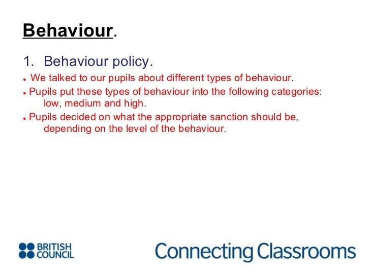 <ul><li>Behaviour policy. </li></ul><ul><li>●  We talked to our pupils about different types of behaviour. </li></ul><ul><...