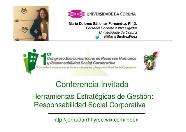María Dolores Sánchez Fernández, Ph.D. Personal Docente e Investigador Universidade da Coruña @MariaSnchezFdez Conferencia...