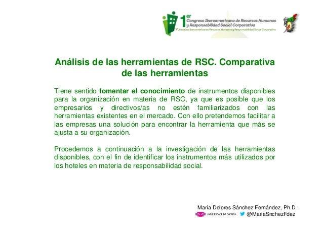 Análisis de las herramientas de RSC. Comparativa de las herramientas Tiene sentido fomentar el conocimiento de instrumento...