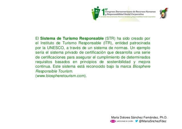 El Sistema de Turismo Responsable (STR) ha sido creado por el Instituto de Turismo Responsable (ITR), entidad patrocinada ...