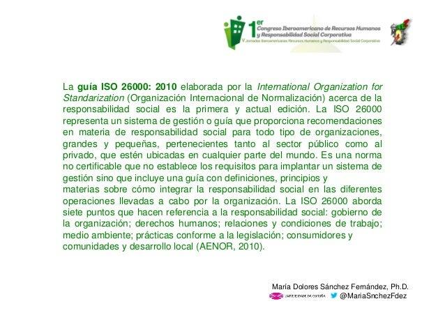 La guía ISO 26000: 2010 elaborada por la International Organization for Standarization (Organización Internacional de Norm...