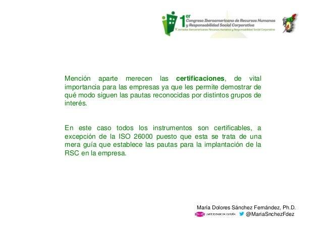 Mención aparte merecen las certificaciones, de vital importancia para las empresas ya que les permite demostrar de qué mod...