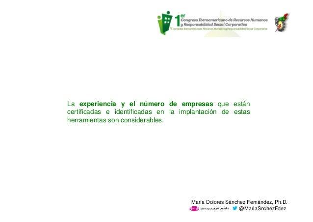 La experiencia y el número de empresas que están certificadas e identificadas en la implantación de estas herramientas son...