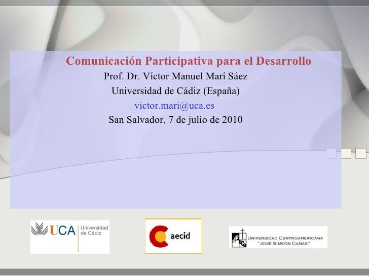 Comunicación Participativa para el Desarrollo       Prof. Dr. Víctor Manuel Marí Sáez         Universidad de Cádiz (España...