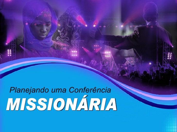 Planejando uma Conferência MISSIONÁRIA