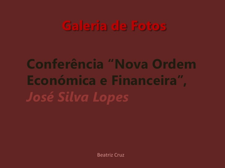 "Galeria de Fotos<br />Conferência ""Nova Ordem Económica e Financeira"", <br />José Silva Lopes <br />Beatriz Cruz<br />"