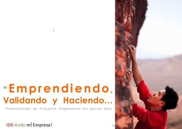 """:  """"Emprendiendo,  Validando y Haciendo…  IDE-‐Ando  mÍ  Empresa!  www.inteligroup.com.co derechos reservados® - 2014  """"P..."""