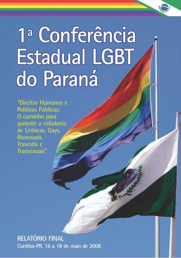2 EXPEDIENTE © 2010, Secretaria da Justiça e da Cidadania do Estado do Paraná Relatoria 1ª Conferência Estadual LGBT Maria...