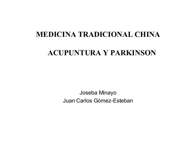 MEDICINA TRADICIONAL CHINA ACUPUNTURA Y PARKINSON    Joseba Minayo Juan ...