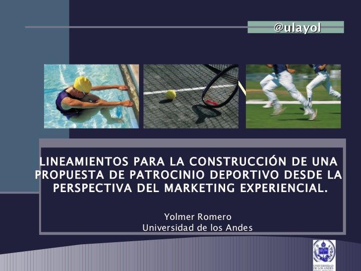 LECCION 1 @ulayol LINEAMIENTOS PARA LA CONSTRUCCIÓN DE UNA  PROPUESTA DE PATROCINIO DEPORTIVO DESDE LA  PERSPECTIVA DEL MA...