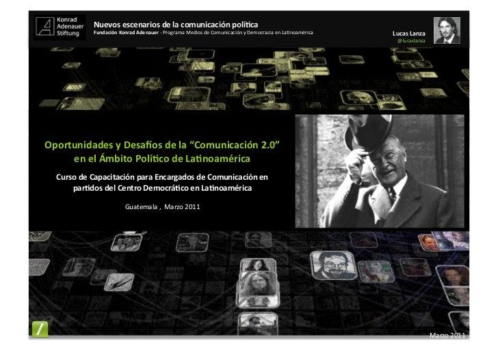 Nuevos escenarios de la comunicación polí3ca                  Fundación Konrad Adenauer -‐ Programa ...