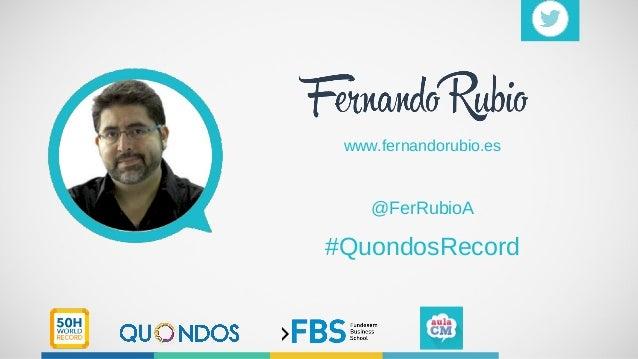 www.fernandorubio.es @FerRubioA #QuondosRecord