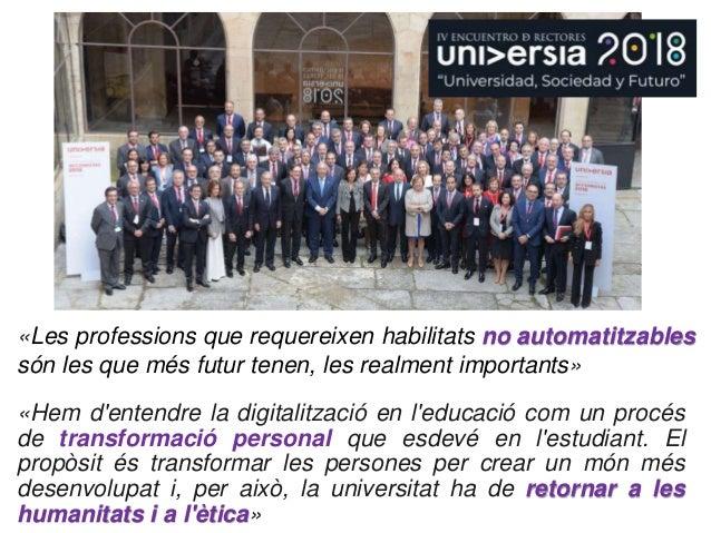 «Les professions que requereixen habilitats no automatitzables són les que més futur tenen, les realment importants» «Hem ...