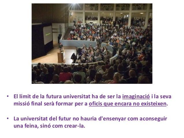 El GRAN REPTE és… que la universitat «inventi el futur»