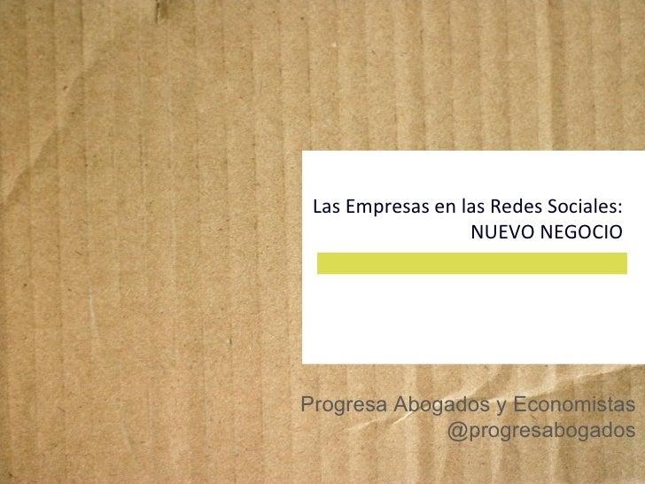 Las Empresas en las Redes Sociales: NUEVO NEGOCIO Progresa Abogados y Economistas @progresabogados