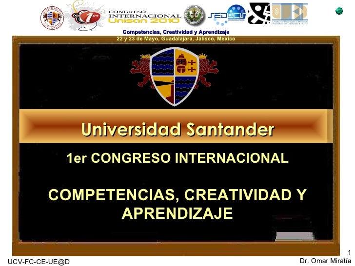 [email_address] Universidad Santander 1er CONGRESO INTERNACIONAL  COMPETENCIAS, CREATIVIDAD Y APRENDIZAJE
