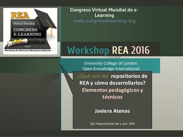 Workshop REA 2016 University College of London Open Knowledge International Congreso Virtual Mundial de e- Learning www.co...