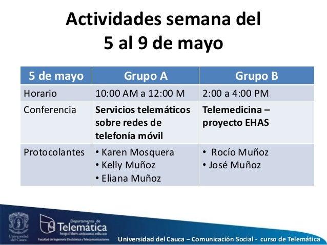 Actividades semana del 5 al 9 de mayo 5 de mayo Grupo A Grupo B Horario 10:00 AM a 12:00 M 2:00 a 4:00 PM Conferencia Serv...