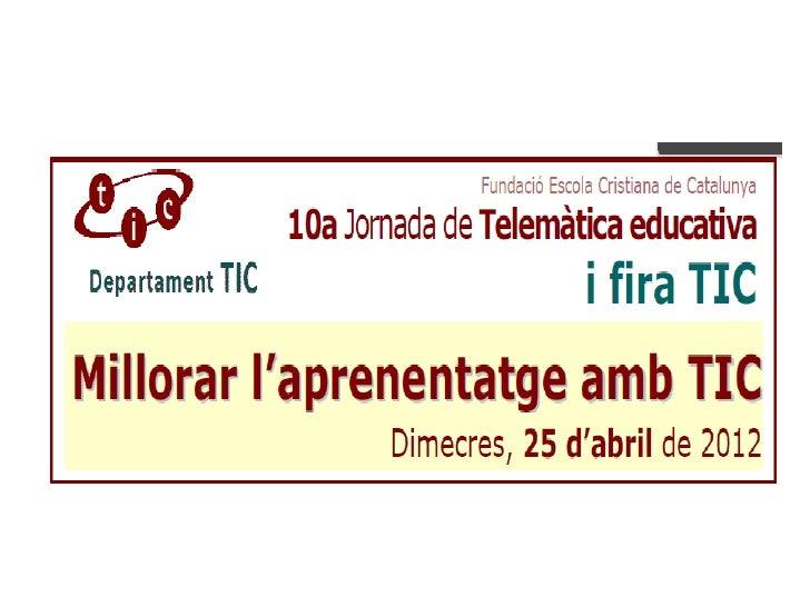 """""""Les TIC per un aprenentatge     més competencial:   estratègies i recursos"""""""