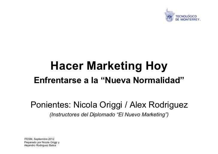 """Hacer Marketing Hoy       Enfrentarse a la """"Nueva Normalidad""""     Ponientes: Nicola Origgi / Alex Rodriguez               ..."""