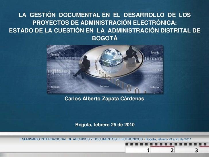 LA GESTIÓN DOCUMENTAL EN EL DESARROLLO DE LOS       PROYECTOS DE ADMINISTRACIÓN ELECTRÓNICA:ESTADO DE LA CUESTIÓN EN LA AD...