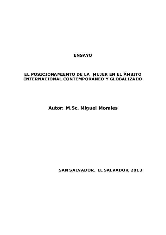 ENSAYO EL POSICIONAMIENTO DE LA MUJER EN EL ÁMBITO INTERNACIONAL CONTEMPORÁNEO Y GLOBALIZADO Autor: M.Sc. Miguel Morales S...