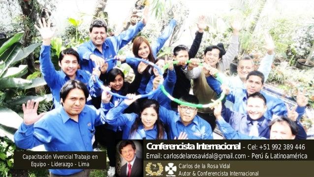 Capacitación Vivencial - Lima Capacitación Vivencial Trabajo en Equipo - Liderazgo - Lima Conferencista Internacional – Ce...