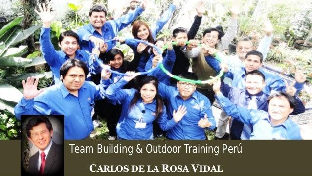 Team Building & Outdoor Training Perú  CARLOS DE LA ROSA VIDAL