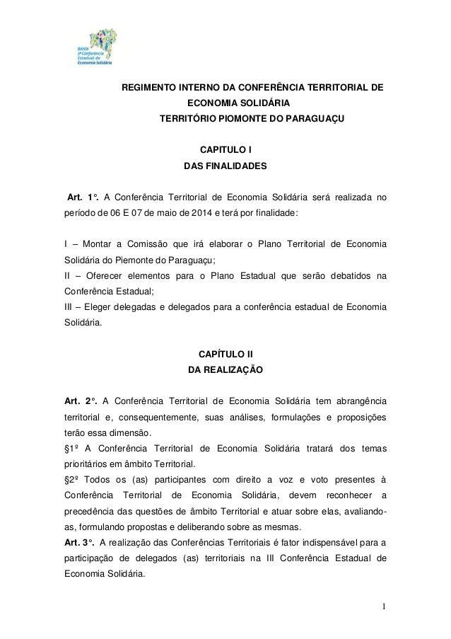 1 REGIMENTO INTERNO DA CONFERÊNCIA TERRITORIAL DE ECONOMIA SOLIDÁRIA TERRITÓRIO PIOMONTE DO PARAGUAÇU CAPITULO I DAS FINAL...