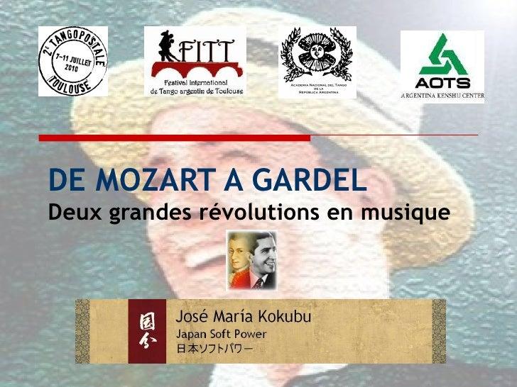 DE MOZART A GARDEL Deux grandes  révolutions  en musique