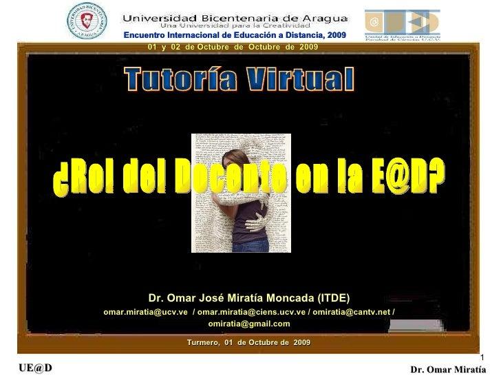 Dr. Omar José Miratía Moncada (ITDE) omar.miratia@ucv.ve  / omar.miratia@ciens.ucv.ve / omiratia@cantv.net / omiratia@gmai...