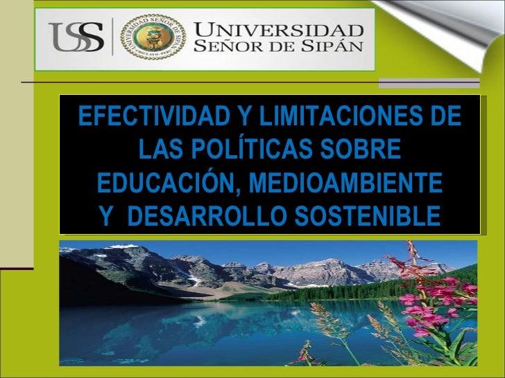 EFECTIVIDAD Y LIMITACIONES DE LAS POLÍTICAS SOBRE EDUCACIÓN, MEDIOAMBIENTE Y  DESARROLLO SOSTENIBLE