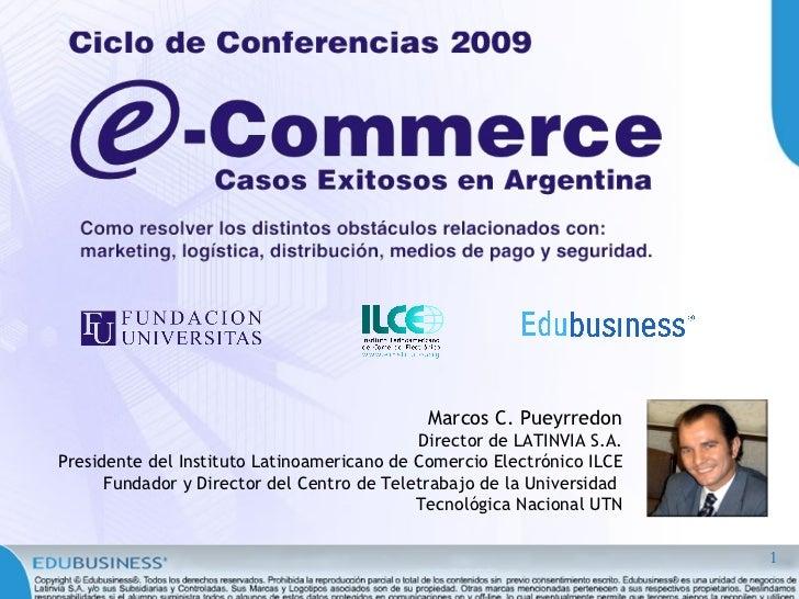 Marcos C. Pueyrredon                                             Director de LATINVIA S.A. Presidente del Instituto Latino...