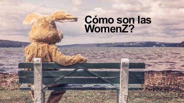 Cómo son las WomenZ?