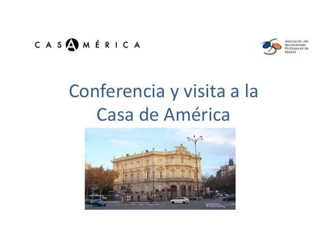 Conferencia y visita a la Casa de América